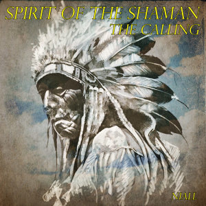 Spirit of the Shaman - The Calling