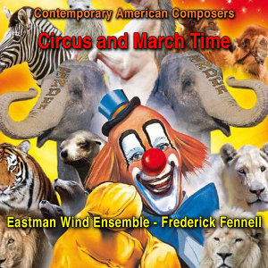 Contemporary American Composers: Circus and March Time