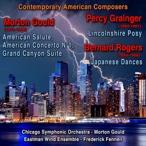 Contemporary American Composers : Morton Gould - Percy Grainger - Bernard Rogers