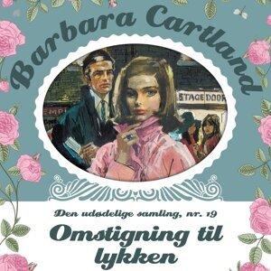 Omstigning til lykken - Barbara Cartland - Den udødelige samling 19 - uforkortet