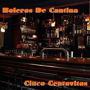 Boleros de Cantina - Cinco Centavitos