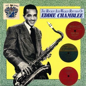 The Rockin' and Walkin' Rhythm of Eddie Chamblee