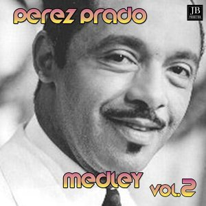 Perez Prado Medley 2: Patricia / Ballin' The Jack / Leyenda Mexicana / I Could Have Danced All Night / Almendra / Anna / Cu-Cu-Rru-Cu-Cu-Paloma / Babarabatiri / Leo'S Special / Syncopated Clock Mambo / Ida, Sweet As Apple Cider / Machaca / Go Go Mambo / T