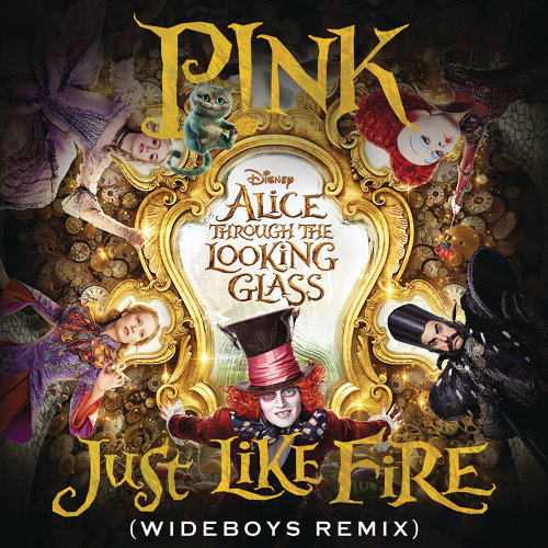 "Just Like Fire (From the Original Motion Picture ""Alice Through The Looking Glass"") - Wideboys Remix"