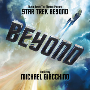 Star Trek Beyond (星際爭霸戰:浩瀚無垠電影原聲帶) - Music From The Motion Picture