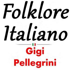 Folklore italiano: Gigi Pellegrini