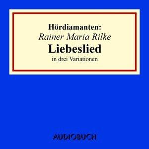 """Hördiamanten: """"Liebeslied"""" in drei Variationen - Ungekürzte Lesung"""