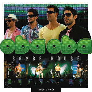 Oba Oba Samba House (Ao Vivo)