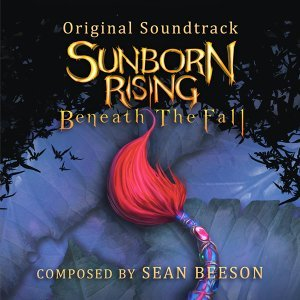 Sunborn Rising: Beneath the Fall (Original Soundtrack)