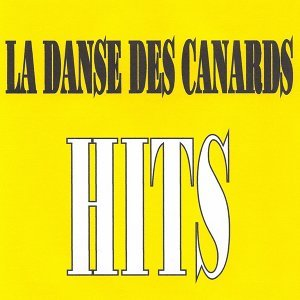 La danse des canards - Hits