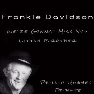 We're Gonna' Miss You Little Brother (Phillip Hughes Tribute)