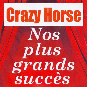 Nos plus grands succès - Crazy Horse