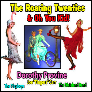 """The Roaring Twenties"" and ""Oh You Kid!"""