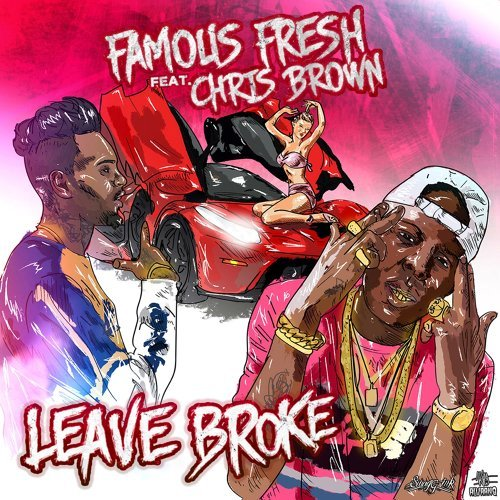 Famous Fresh - Leave Broke (Feat  Chris Brown) - KKBOX