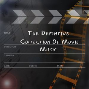 The Definitive Collection of Movie Music