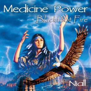 Medicine Power - Blackfoot Fire