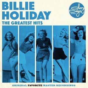 The Greatest Hits Of Billie Holiday