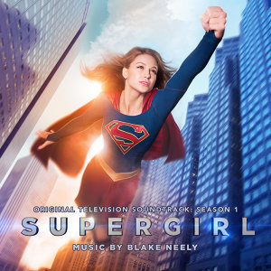 Supergirl: Season 1 (Original Television Soundtrack)