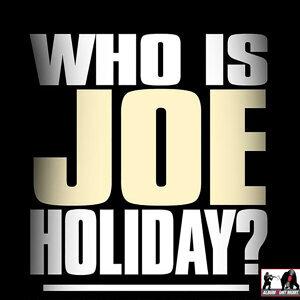Who Is Joe Holiday?