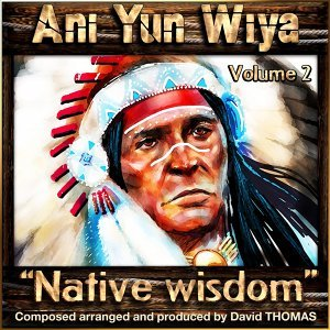 Ani Yun Wiya, Vol. 2 - Native Wisdom