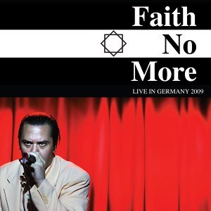 Faith No More: Live in Germany 2009 - Live