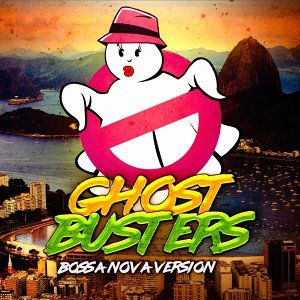 Ghostbusters (Main Theme) [Bossa Nova Version]