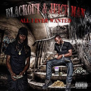 All I Ever Wanted (feat. Juiceman)