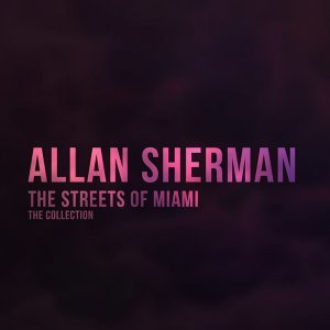 The Streets of Miami - The Collection