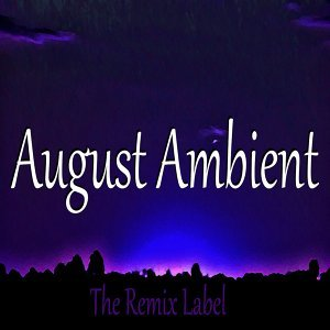 August Ambient - Inspirational Organic Chillout Relaxing Lounge Aerobic Fitness Workout Background Light Music Album Soundtrack