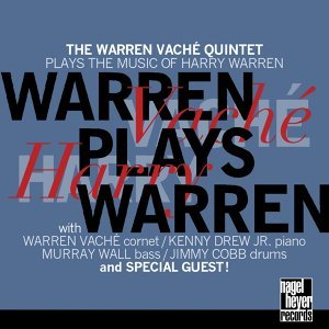 Warren Plays Warren - The Warren Vaché Quintet Plays the Music of Harry Warren