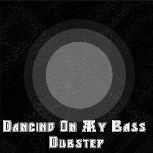 Dancing On My Bass Dubstep