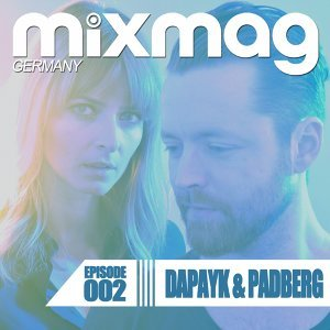 Mixmag Germany - Episode 002: Dapayk & Padberg