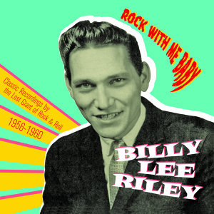 Rock with Me Baby: Classic Recordings by the Lost Giant of Rock & Roll, 1956-1960