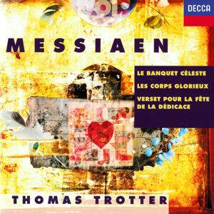 Messiaen: Le banquet céleste; Les corps glorieux; Verset pour la fête de la dédicace