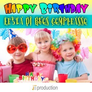 Happy Birthday Compilation - Festa Di Buon Compleanno