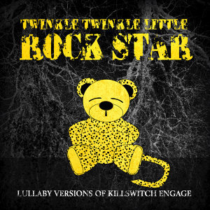 Lullaby Versions of Killswitch Engage