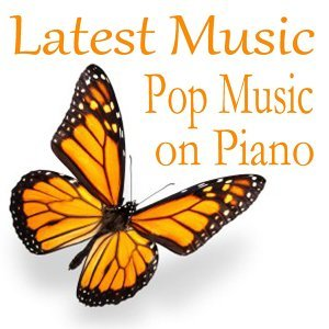 Latest Music - Pop Music on Piano