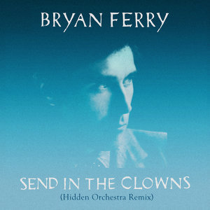 Send in the Clowns - Hidden Orchestra Remix