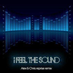 I Feel the Sound - Alex & Chris Reprise Remix