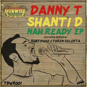 Nah Ready EP (feat. Shanti D)