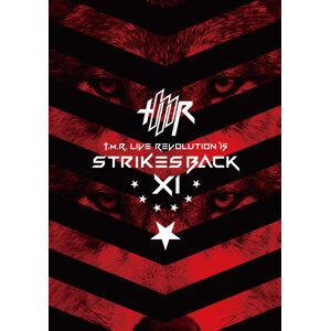 T.M.R. LIVE REVOLUTION'15 -Strikes Back XI-
