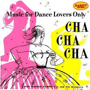 Cha Cha Cha : Rarity Music Pop, Vol. 27 - Music for Dance Lovers Only