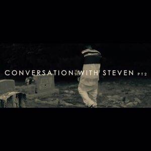 Conversation With Steven, Pt. 2