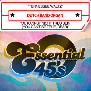 Tennessee Waltz / Du Kannst Nicht Treu Sein (You Can't Be True, Dear) [Digital 45]