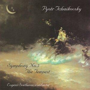 Tchaikovsky: Symphony No. 5, Op. 64 & The Tempest, Op. 18