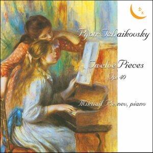 Pyotr Tchaikovsky. Twelve Pieces for Piano, Op. 40/Romance, Op. 5/Waltz-Scherzo, Op. 7/Capriccio, Op. 8