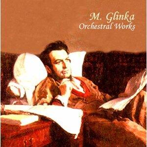 M. Glinka: Orchestral Works