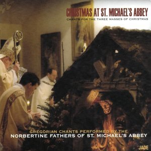 Christmas at St. Michael's Abbey - Gregorian Chants for the Three Masses of Christ