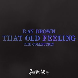 That Old Feeling - The Collection