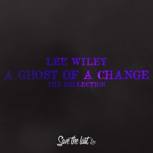 A Ghost of a Change - The Collection